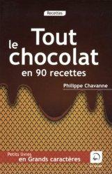 Tout le chocolat en 90 recettes [EDITION EN GROS CARACTERES
